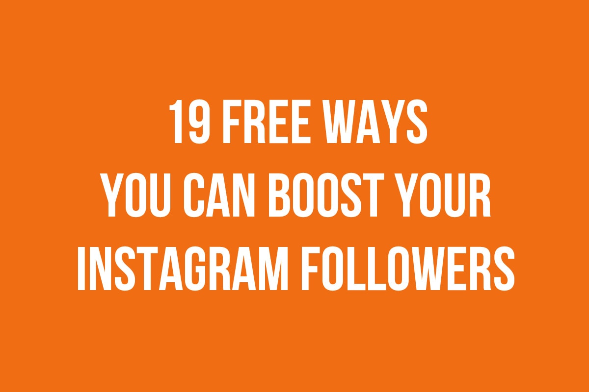 19 free ways to boost your instagram followers