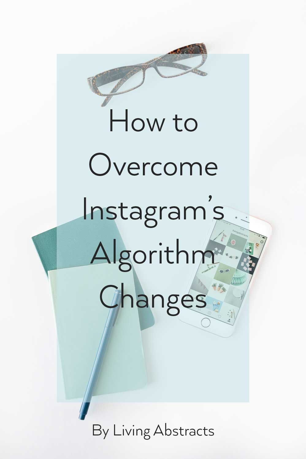 How to overcome Instagram's recent algorithm changes for more likes and followers