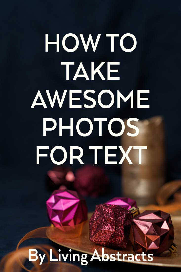 How to take awesome photos for text