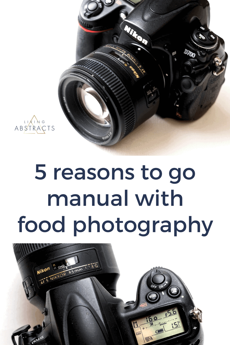 5 reasons to go manual with food photography. Save time and hassle by learning a few simple steps. #foodphotography