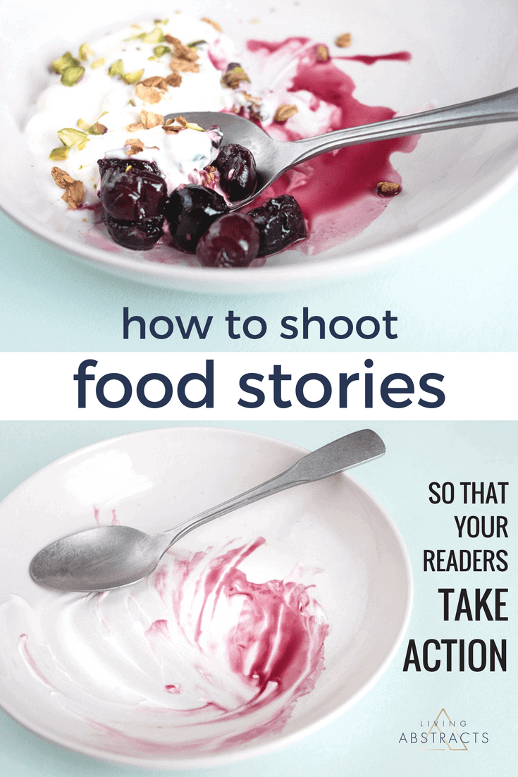 How to shoot food stories for your blog including the three elements you need to create emotion so that your readers take action.