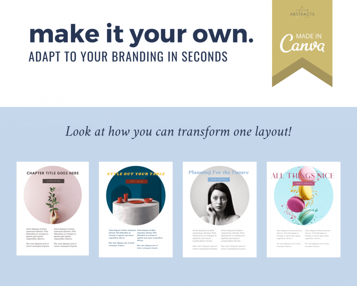 See how easy it is to transform one layout into three different ones that reflect your branding and ebook.